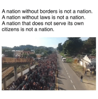 Memes, 🤖, and Citizens: A nation without borders is not a nation.  A nation without laWS iS not a nation.  A nation that does not serve its own  citizens is not a nation. A nation without borders is not a nation. A nation without laws is not a nation. A nation that does not serve its own citizens is not a nation.