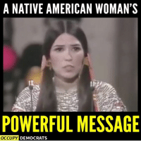43 years later, Native Americans are STILL fighting for respect.  Shared by Occupy Democrats, LIKE our page for more!: A NATIVE AMERICAN WOMAN'S  POWERFUL MESSAGE  OCCUPY DEMOCRATS 43 years later, Native Americans are STILL fighting for respect.  Shared by Occupy Democrats, LIKE our page for more!
