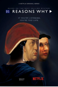 Netflix, Best, and Mystery: A NETFLIX ORIGINAL SERIES  BASED ON THE BEST SELLING MYSTERY  95  REASONS WHY  IF YOU'RE LISTENING  YOU'RE TOO LATE.  1517  NETFLIX