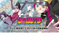 New Boruto anime announced for April 2017! Belieeeve it Minato Namikaze: A new anime coming April 2017!!  MARUNONENTGENERATIONS  Airing on TV Tokyo starting April, 2017!! New Boruto anime announced for April 2017! Belieeeve it Minato Namikaze