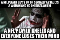 """Advice, Nfl, and Tumblr: A NFL PLAYER BEATS UP OR SEXUALLY ASSAULTS  A WOMAN AND NO ONE BATS AN EYE  A NFL'PLAYER KNEELS AND  EVERYONE LOSES THEIR MIND <p><a href=""""http://advice-animal.tumblr.com/post/165917114820/to-be-fair-this-applies-to-both-sides-the-necks"""" class=""""tumblr_blog"""">advice-animal</a>:</p>  <blockquote><p>To be fair, this applies to both sides - the necks and the armchair oppressed alike.</p></blockquote>"""