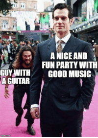 13+ Trending Memes In The End Of July: A NICEAND  FUN PARTY WITH  GUY WITHGOOD MUSIC  A GUITAR 13+ Trending Memes In The End Of July