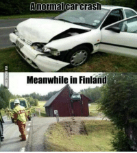 Meanwhile In Finland: A normal car cras  Meanwhile in Finland