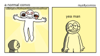 Man, Normal, and Convo: a normal convo  mysillycomics  yea man