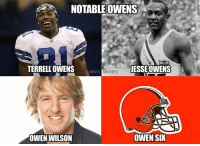 This Browns season is more f'ed up than Owen Wilson's nose: A NOTABLE OWENS  TERRELL OWENS  JESSE OWENS  IONFL MEMES  OWEN SIX  OWEN WILSON This Browns season is more f'ed up than Owen Wilson's nose