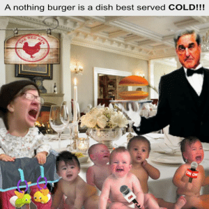 Best, Dish, and Cold: A nothing burger is a dish best served COLD!!!  RED It was a somber weekend at the Red Hen