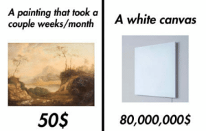 HOW??!! F**k modern art: A painting that took a  couple weeks/month  A white canvas  505  80,000,0005 HOW??!! F**k modern art