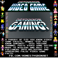 A PARODY OF DID YOU KNOW VIDEO  GAME EXISTS  NAMED  DID YOU  KNOW GAMING?  THIS YOUTUBE  CHANNEL POSTS VIDEO GAME SA TIRE  r MADE TO MISLEAD AND BAIT ITS  L FOLLOWERS INTO BELIEVING AND  SPREADING FALSE VIDEO GAME  FACTS  FB. COM HONEST VGBOXART Did You Know Gaming?