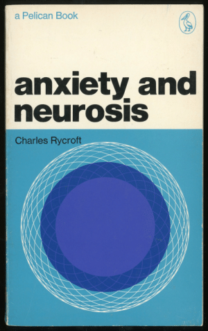 jellobiafrasays:  anxiety and neurosis (1970 ed., cover design by patrick mccreeth): a Pelican Book  anxiety and  neurOSIS  Charles Rycroft jellobiafrasays:  anxiety and neurosis (1970 ed., cover design by patrick mccreeth)