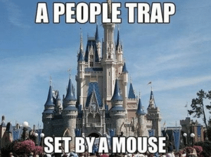 Every Disney Fan Will Find This Hilarious Funniest Memes    Dank Memes    Funny Quotes: A PEOPLE TRAP  SET BYA MOUSE Every Disney Fan Will Find This Hilarious Funniest Memes    Dank Memes    Funny Quotes