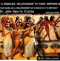 """That's how important culture is ... when you look at it we keep clinging to others ideals, culture and ways of life and it isn't working for us. Time to return to our own greatness. You just have to make the choice whether you gonna embrace it or reject it. Decision willingly lies with you.: """"A PEOPLE'S RELATIONSHIP TO THEIR HERITAGE IS  THE SAME AS A RELATIONSHIP OF A CHILD TO IT'S MOTHER!""""  Dr. John Henrik Clarke  IG ELIJAH WS187  ti  noble omerta That's how important culture is ... when you look at it we keep clinging to others ideals, culture and ways of life and it isn't working for us. Time to return to our own greatness. You just have to make the choice whether you gonna embrace it or reject it. Decision willingly lies with you."""