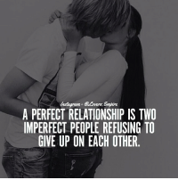 Tag your love ❤️: A PERFECT RELATIONSHIP IS TWO  IMPERFECT PEOPLE REFUSING TO  GIVE UP ON EACH OTHER Tag your love ❤️