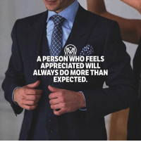 Appreciation can make a day, even change a life. 💯 appreciation life change millionairementor: A PERSON WHO FEELS  APPRECIATED WILL  ALWAYS DO MORE THAN  EXPECTED. Appreciation can make a day, even change a life. 💯 appreciation life change millionairementor