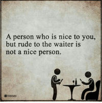 GM: A person who is nice to you,  but rude to the waiter is  not a nice person.  XPANDEO GM