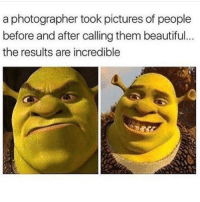 Beautiful, Dank, and Memes: a photographer took pictures of people  before and after calling them beautiful  the results are incredible Shrek memes will never die 🌺❤