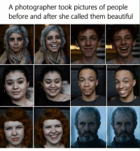 Beautiful, Memes, and Pictures: A photographer took pictures of people  before and after she called them beautiful https://t.co/QNsMfT8tSm