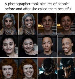 Beautiful, Tumblr, and Blog: A photographer took pictures of people  before and after she called them beautiful memesforages:  A photographer took pictures of people before and after she called them beautiful (i.redd.it)