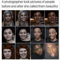 Drake, Kardashians, and Memes: A photographer took pictures of people  before and after she called them beautiful 😂😂😂 -lmao - - 420 memesdaily Relatable dank MarchMadness HoodJokes Hilarious Comedy HoodHumor ZeroChill Jokes Funny KanyeWest KimKardashian litasf KylieJenner JustinBieber Squad Crazy Omg Accurate Kardashians Epic bieber Weed TagSomeone hiphop trump rap drake