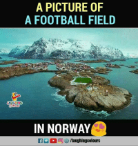 Football, Norway, and Indianpeoplefacebook: A PICTURE OF  A FOOTBALL FIELD  LAUGHING  IN NORWAY