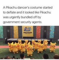 Lol funniest15 viralcypher funniest15seconds: A Pikachu dancer's costume started  to deflate and it looked like Pikachu  was urgently bundled off by  government security agents. Lol funniest15 viralcypher funniest15seconds