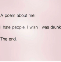 Accurate @queens_over_bitches 😂😂 rp my bestie @queens_over_bitches @queens_over_bitches: A poem about me:  I hate people, I wish I was drunk  The end Accurate @queens_over_bitches 😂😂 rp my bestie @queens_over_bitches @queens_over_bitches