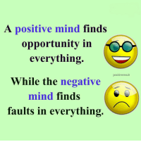 Tag friends Check out all of my prior posts⤵🔝 Positiveresult positive positivequotes positivity life motivation motivational love lovequotes relationship lover hug heart quotes positivequote positivevibes kiss king soulmate girl boy friendship dream adore inspire inspiration couplegoals: A positive mind finds  opportunity in  everything.  positiveresult  While the negative  mind finds  faults in everything. Tag friends Check out all of my prior posts⤵🔝 Positiveresult positive positivequotes positivity life motivation motivational love lovequotes relationship lover hug heart quotes positivequote positivevibes kiss king soulmate girl boy friendship dream adore inspire inspiration couplegoals