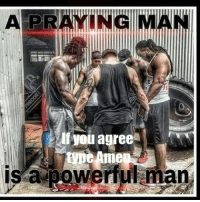 Memes, Power, and Powerful: A PRAYING MAN  If you agree  e Ame  is a powerful man
