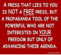 Memes Free And Propaganda A PRESS THAT LIES TO YOU IS NOT