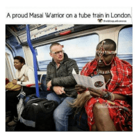Africa, Memes, and London: A proud Masai Warrior on a tube train in London.  theblaquelioness  atheblaquelioness When you truly don't care what anyone thinks of you, you have reached a dangerously awesome level of freedom. Masai Africa theblaquelioness