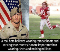Memes, Millennials, and Boots: A real hero believes wearing combat boots and  serving your country is more important than  wearing cleats and making millions. A true American patriot. Respect!🇺🇸 sfla2017 whywemarch PresidentTrump Trump Republican Conservative American Nobama Hillary4Prison Navy Marines Trump Hillary Trump Airforce president Liberals MakeAmericagreatagain feelthebern buildthewall bernie2016 trump2016 Obama like politics Partners --------------------- @too_savage_for_democrats🐍 @raised_right_🐘 @conservative.inc🍻 @young.conservative_👍🏼 @conservativemovement🎯 @millennial_republicans🇺🇸 @ny_conservative1776😎