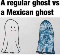 Regular ghost vs Mexican ghost: A regular ghost vs  a Mexican ghost Regular ghost vs Mexican ghost