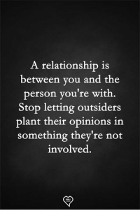 Memes, 🤖, and Outsiders: A relationship is  between vou and the  person you're with  Stop letting outsiders  plant their opinions in  something they're not  involved.