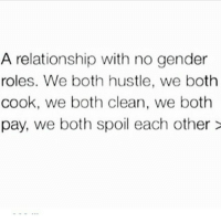Gym, Relationships, and Gender: A relationship with no gender  roles. We both hustle, we both  cook, we both clean, we both  pay, we both spoil each other Swolemate 💪 @officialdoyoueven