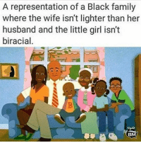 Memes, Smh, and Cartoon: A representation of a Black family  where the wife isn't lighter than her  husband and the little girl isn't  biracial  BM Only in a cartoon they get it right, smh BlackMattersUS BM BlackKnowledge black blacklove african africanamerican blacklivesmatter BlackPower ProBlack BlackEmpowerment BlackIsBeautiful StayWoke