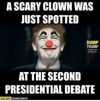 Beware, America!  Image by Occupy Democrats, LIKE our page for more!: A SCARY CLOWN WAS  JUST SPOTTED  DUMP  TRUMP  Change your  profile pic!  AT THE SECOND  PRESIDENTIAL DEBATE  OCCUPY DEMOCRATS Beware, America!  Image by Occupy Democrats, LIKE our page for more!