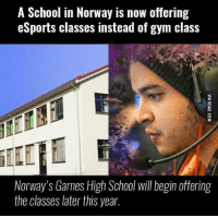 Dank, 🤖, and Class: A School in Norway is now offering  eSports classes instead of gym class  Norway's Garnes High School will begin offering  the classes later this year. This is incredible! http://9gag.com/gag/aE7YxWK?ref=fbp
