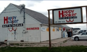 A shop back home, Happy Hooker bait & tackle. Sounds more like a verb, unless you pay then maybe an adjective.: A shop back home, Happy Hooker bait & tackle. Sounds more like a verb, unless you pay then maybe an adjective.