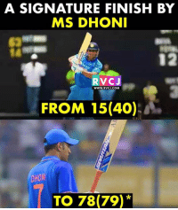 Memes, 🤖, and Com: A SIGNATURE FINISH BY  MS DHON  62  14  RVCJ  WWW.RVCJ.COM  FROM 15(40):  DHON  TO 78(79)* MS Dhoni does it again!