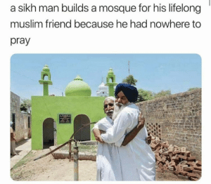 Memes, Muslim, and Sikh: a sikh man builds a mosque for his lifelong  muslim friend because he had nowhere to  pray https://t.co/TYXH8ypHKt