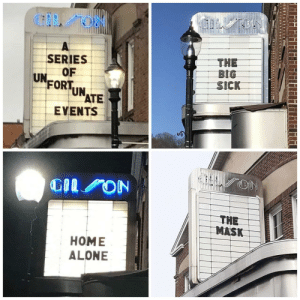 A small movie theater near my best friend's house has been putting up relevant movie titles while they've been closed due to the pandemic: A small movie theater near my best friend's house has been putting up relevant movie titles while they've been closed due to the pandemic