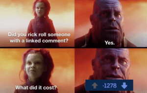 A small price to pay to rick roll someone: A small price to pay to rick roll someone