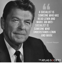 Memes, Nails, and Socialist: A SOCIALIST IS  SOMEONE WHO HAS  READ LENIN AND  MARX. AN ANTI-  SOCIALIST IS  SOMEONE WHO  UNDERSTANDS LENIN  AND MARX  Ronald Reagan  THE ATLAS S CIETY Ronald Regan NAILS IT! #CollectivismIsEvil #CapitalismCures