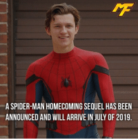 Memes, Spider, and SpiderMan: A SPIDER-MAN HOMECOMING SEQUEL HAS BEEN  ANNOUNCED AND WILL ARRIVE IN JULY OF 2019 |- Tom Holland has signed on for 3 solo movies -| - - - marvel marveluniverse dccomics marvelcomics dc comics hero superhero villain xmen apocalypse xmenapocalypse mu mcu doctorstrange spiderman deadpool meme captainamerica ironman teamcap teamstark teamironman civilwar captainamericacivilwar marvelfact marvelfacts fact facts