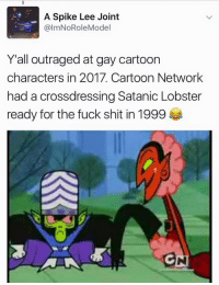 "Cartoon Network, Lmao, and Memes: A Spike Lee Joint  @ImNoRoleModel  Yall outraged at gay cartoon  characters in 2017. Cartoon Network  had a crossdressing Satanic Lobster  ready for the fuck shit in 1999  CN <p>""Ready for the fu** shit."" Lmao. via /r/memes <a href=""http://ift.tt/2IipIeC"">http://ift.tt/2IipIeC</a></p>"