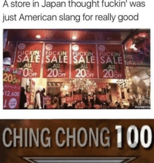 Yeeet ~tiny by tiny_dick_memes MORE MEMES: A store in Japan thought fuckin' was  just American slang for really good  FUCKIN FUCKIN FUCKIN FUCKIN'  ALL  ALL  ALL  ALL  20  OFF  OFF  2,600  #SUMBITCH  CHING CHONG 100 Yeeet ~tiny by tiny_dick_memes MORE MEMES