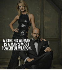 Memes, A Strong Woman, and 🤖: A STRONG WOMAN  IS A MAN'S MOST  POWERFUL WEAPON  NSTAGIRAM  Il BUSINESSMINDSET101 🔥🔥Tag a strong woman or an awesome gent!👇