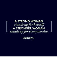 Memes, A Strong Woman, and 🤖: A STRONG WOMAN  stands up for herself  A STRONGER WOMAN  L stands up for everyone else.  UNKNOWN