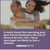 Follow @seriousfacts for more 👈 ➡ Tag your knowledge addict friends ➡ Turn on post notifications for more facts: A study found that marrying your  best friend eleminates the risk of  divorce by over 70%. These  marriages are likely to lasta  lifetime.  SERIOUSFACTS Follow @seriousfacts for more 👈 ➡ Tag your knowledge addict friends ➡ Turn on post notifications for more facts