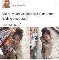 """@kendalljenner: """"I follow @kalesalad and u should too"""": (a sumaiyyahhh  Mummy can you take a picture of me  holding this potato'  me: """"yeh sure' @kendalljenner: """"I follow @kalesalad and u should too"""""""