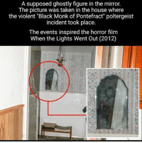 "Thank you guys for all the love you been showing me on here, @haunted.videos & @scarypics thank you I really mean it ❤: A supposed ghostly figure in the mirror.  The picture was taken in the house where  the violent ""Black Monk of Pontefract"" poltergeist  incident took place.  The events inspired the horror film  When the Lights Went Out (2012) Thank you guys for all the love you been showing me on here, @haunted.videos & @scarypics thank you I really mean it ❤"